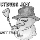 Cyborg Jeff - Soft Xmas - 1998