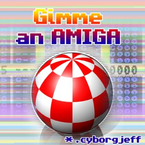 Cyborg Jeff - Gimme an Amiga - cover - 2012