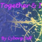 Together n I - Cyborg Jeff