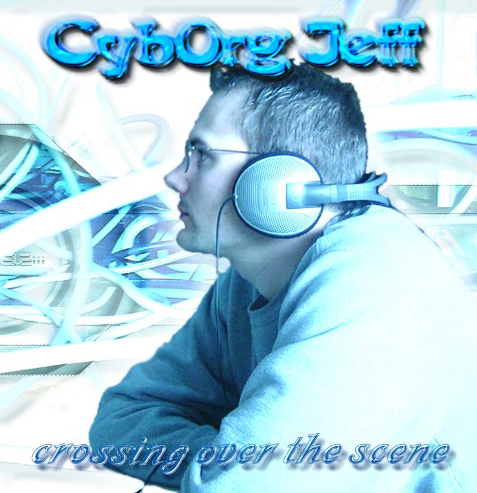 Cyborg Jeff - Crossing over the scene - cover - 2003