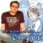 We Want More - Cyborg Jeff - 2006